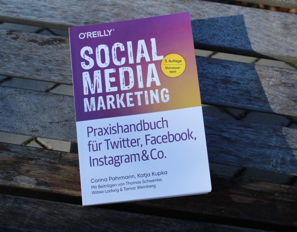 Cover des bei O'Reilly veröffentlichten Fachbuchs Social Media Marketing von Katja Kupka und Corina Pahrmann